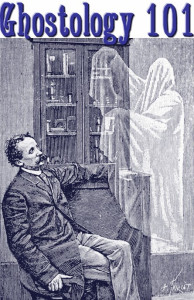 Ghostology 101a